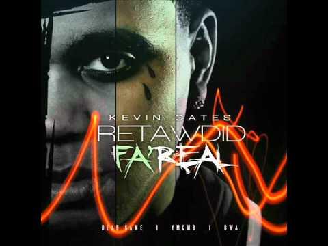 Kevin Gates - Retawdid Fah Real Ft Flame Gang Flow