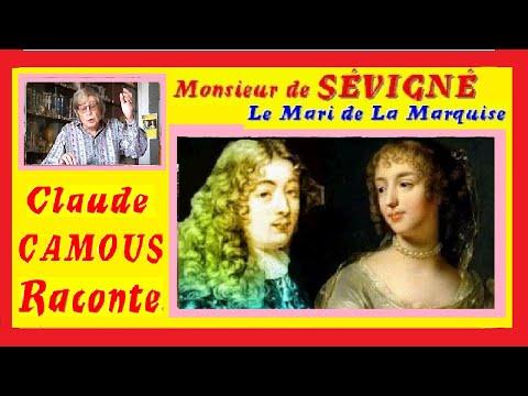 Monsieur de SÉVIGNÉ : «Claude Camous Raconte» le Mari de la Marquise