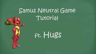 [Samus] Neutral Game Tutorial ft. Hugs (Basics) – Super Smash Bros. Melee
