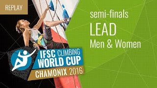 IFSC Climbing World Cup Chamonix 2016 - Lead - Semifinals - Men/Women by International Federation of Sport Climbing