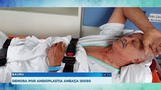 Bauru: demora por angioplastia ameaça idoso