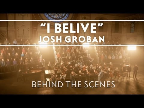 Josh Groban - I Believe (When I Fall In Love It Will Be Forever) [Behind The Scenes]