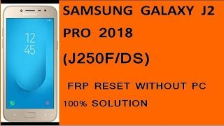 Video Samsung j2,18 (j250f) frp bypass ,(google account remove) without pc, without otg ,100 % done MP3, 3GP, MP4, WEBM, AVI, FLV September 2019