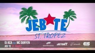 DJ ACA feat. MC DANYEN - JEB*TE ST. TROPEZ (Official Video)