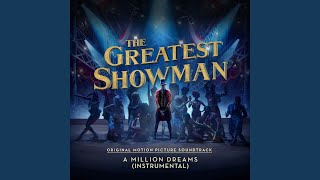"Video A Million Dreams (From ""The Greatest Showman"") (Instrumental) MP3, 3GP, MP4, WEBM, AVI, FLV April 2018"