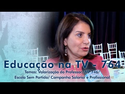 Valorização do Professor / MP 746 / Escola Sem Partido / Campanha Salarial e Profissional