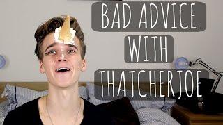 Bad Advice With Sugg | ThatcherJoe