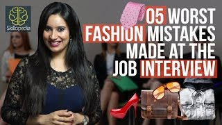 5 Fashion Mistakes That Ruin Your Confidence at a job interview | Job interview skills for freshers.