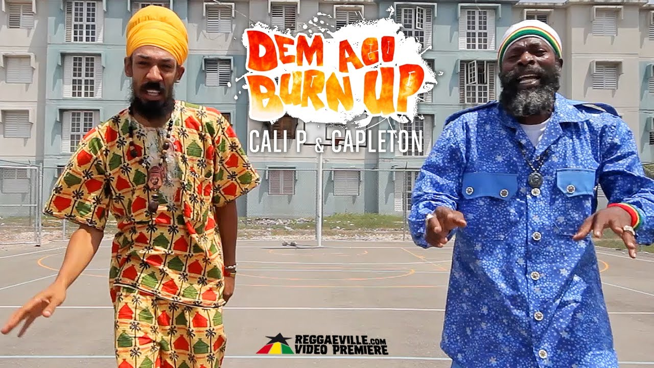 Cali P feat. Capleton - Dem Ago Burn Up