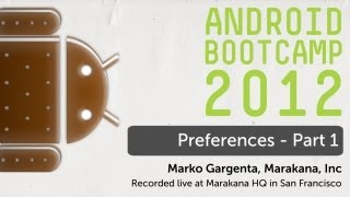 15 - Preferences - Part 1: Android Bootcamp Series 2012