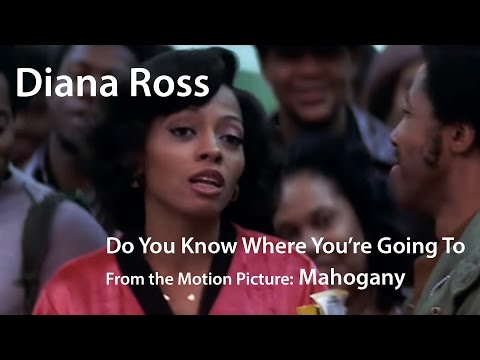 Diana Ross - Do You Know Where You're Going To (Theme from Mahogany) / Mahogany (1975)