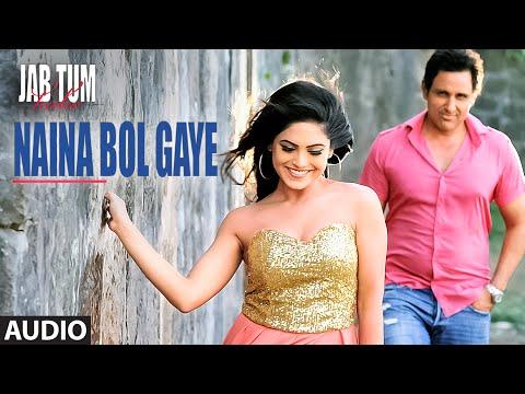 Naina Bol Gaye Full Song (Audio) | Jab Tum Kaho