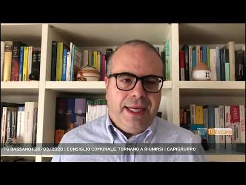 TG BASSANO | 26/03/2020 | CONSIGLIO COMUNALE, TORNANO A RIUNIRSI I CAPIGRUPPO