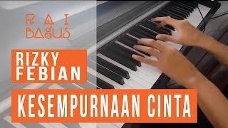 Video Rizky Febian - Kesempurnaan Cinta Piano Cover MP3, 3GP, MP4, WEBM, AVI, FLV Desember 2018