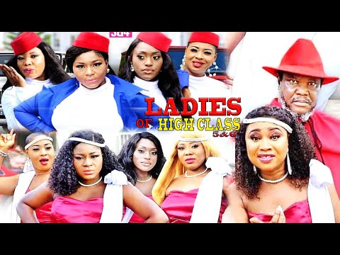 LADIES OF HIGH CLASS SEASON 7 {NEW HIT MOVIE} - 2020 LATEST NIGERIAN NOLLYWOOD MOVIE