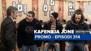 Kafeneja Jone : Promo episodi 314