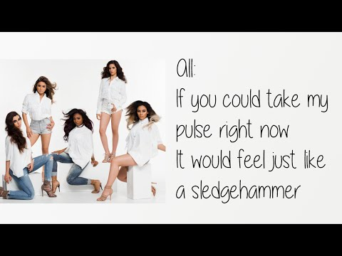 Fifth Harmony - Sledgehammer Lyrics + Pictures