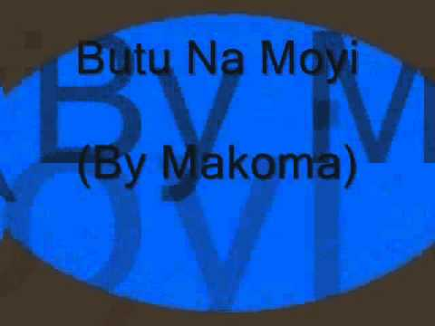 Butu Na Moyi( by Makoma)