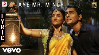 Kaaviyathalaivan - Aye Mr. Minor Lyric | A.R.Rahman | Siddharth, Prithviraj