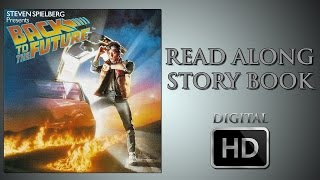 Video Back to the Future - Read Along Story Book - Digital HD - Michael J. Fox - Christopher Lloyd - McFly MP3, 3GP, MP4, WEBM, AVI, FLV April 2018