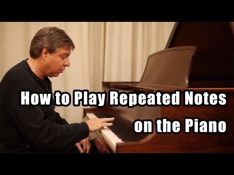 How to Play Repeated Notes on the Piano