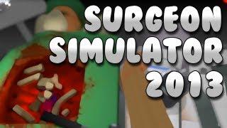 Surgeon Simulator 2013: A++ Great Success I'm A Doctor
