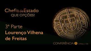 Conferência - Chefia de Estado - Que Opções - Lourenço Vilhena de Freitas