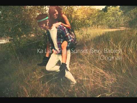 Ka Lia Yang - Sunset (Sexy Babies) (Original) [ Lyrics + DownloadLink ] (видео)