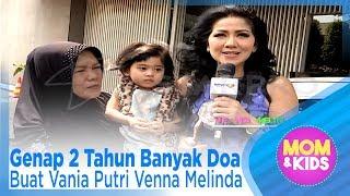 Video Genap 2 Tahun Banyak Doa Buat Vania Putri Venna Melinda – MOM & KIDS ( 1/3 ) MP3, 3GP, MP4, WEBM, AVI, FLV November 2018