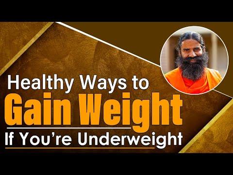Healthy Ways to Gain Weight If You're Underweight || Swami Ramdev