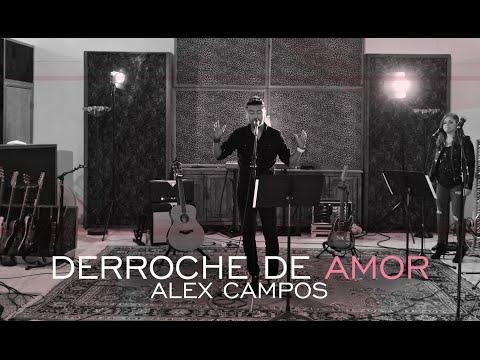 Letra Derroche de Amor Alex Campos