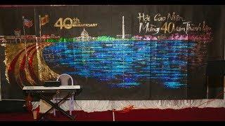 Dạ Tiệc Kỷ Niệm 40 năm thành lập Hội