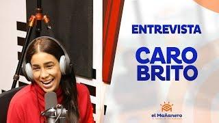 Entrevista a Caro Brito en El Mañanero