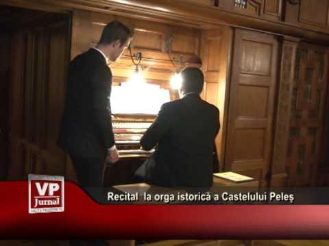 Recital la orga istorică a Castelului Peleș