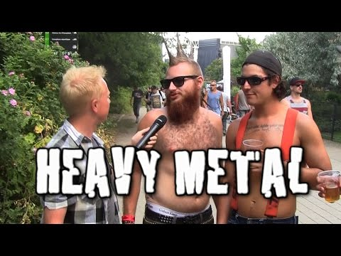 heavymetal - I interview heavy metal fans at Heavy Montreal, a huge heavy metal festival. SUBSCRIBE: http://bit.ly/S9N4TS Watch more