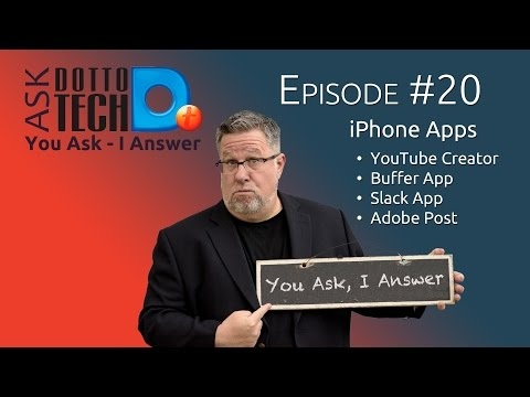 My Favorite iPhone Apps - Ask Dotto Tech #20