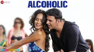 Alcoholic – The Shaukeens (Video Song)| Feat. Akshay Kumar & Lisa Haydon