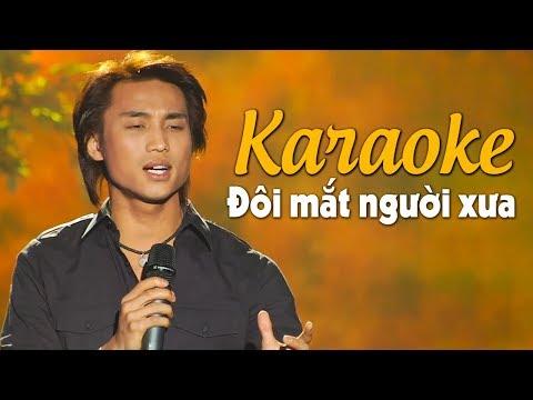 [Karaoke] Đôi Mắt Người Xưa - Đan Nguyên - Beat chuẩn Tone Nam - Thời lượng: 4 phút, 50 giây.