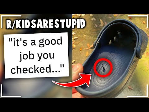 r/kidsarestupid | make sure to check your shoes...