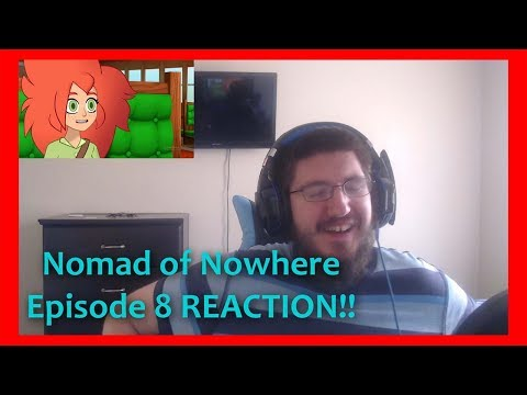 """Nomad of Nowhere Episode 8 """"End of the Line"""" REACTION!!"""