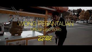 Video NDARBOY GENK - WONG PERANTAUAN (Official Lyric Video) MP3, 3GP, MP4, WEBM, AVI, FLV Juni 2019
