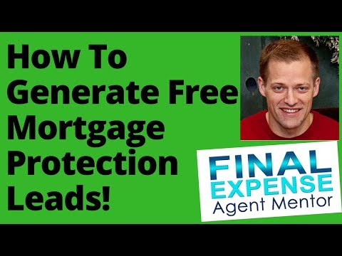 How To Generate Free Mortgage Protection Leads If You're BROKE!