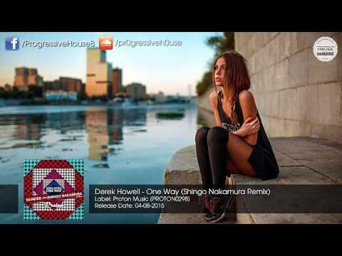 Derek Howell - One Way (Shingo Nakamura Remix) [Proton Music]