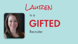 Meet a GIFTED Recruiter – Lauren