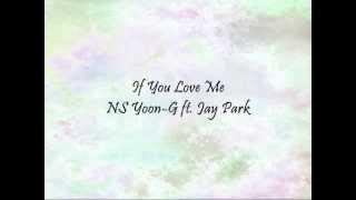 Video NS Yoon-G ft. Jay Park - If You Love Me [Han & Eng] MP3, 3GP, MP4, WEBM, AVI, FLV Juli 2018