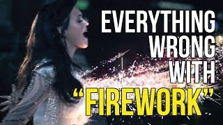 """Everything Wrong With Katy Perry - """"Firework"""""""