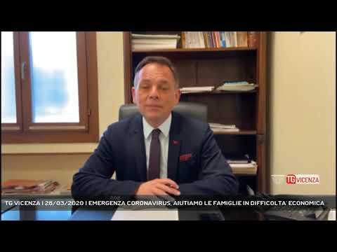 TG VICENZA | 28/03/2020 | EMERGENZA CORONAVIRUS, AIUTIAMO LE FAMIGLIE IN DIFFICOLTA' ECONOMICA