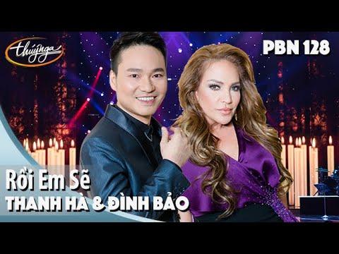 PBN 128 | Thanh Hà & Đình Bảo - Rồi Em Sẽ - Thời lượng: 5 phút và 31 giây.