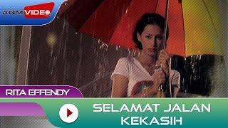 Video Rita Effendy - Selamat Jalan Kekasih | Official Video MP3, 3GP, MP4, WEBM, AVI, FLV Januari 2018