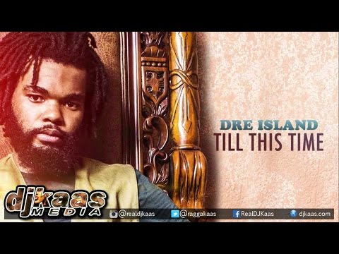 Dre Island - Till This Time ▶Bread & Butter Riddim ▶Sam Diggy Music